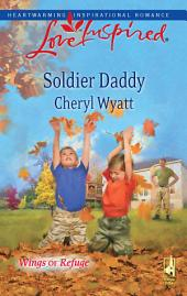 Soldier Daddy: A Single Dad Romance