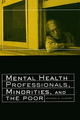 Mental Health Professionals Minorities and the Poor PDF