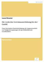 Die verdeckte Gewinnausschüttung bei der GmbH: Unter besonderer Berücksichtigung der Angemessenheit von Tätigkeitsvergütungen für geschäftsführende Gesellschafter