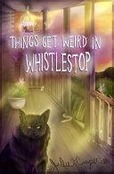 Things Get Weird in Whistlestop PDF