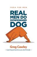 Real Men Do Downward Dog