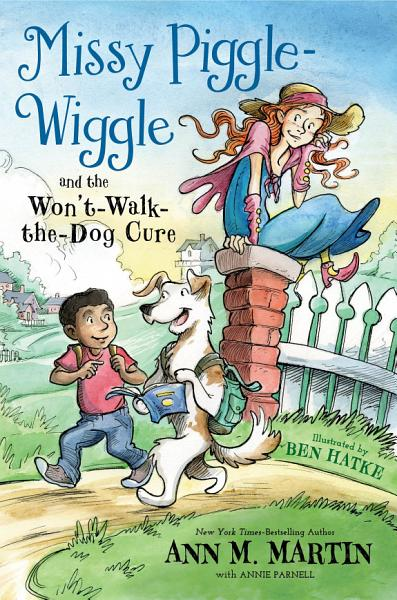 Download Missy Piggle Wiggle and the Won t Walk the Dog Cure Book