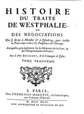 Histoire des guerres et des négociations qui precederent le traité de Westphalie, sous le regne de Louis XIII & le ministere du cardinal de Richelieu & du cardinal Mazarin: Composée sur les mémoires du comte d'Avaux, Volume3