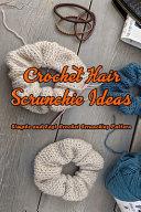 Crochet Hair Scrunchie Ideas