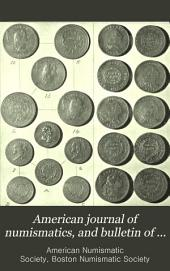 American Journal of Numismatics, and Bulletin of American Numismatic and Archæological Societies: Volumes 29-31