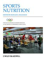 The Encyclopaedia of Sports Medicine  An IOC Medical Commission Publication  Sports Nutrition PDF