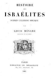 Histoire des Israélites d'après l'exégèse biblique