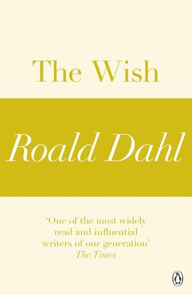 The Wish A Roald Dahl Short Story