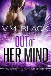 Out of Her Mind: Taken by the Panther BBW Paranormal Shifter Romance #3