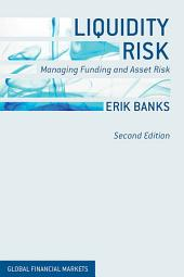 Liquidity Risk: Managing Funding and Asset Risk, Edition 2