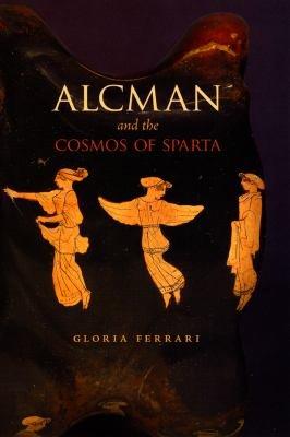 Alcman and the Cosmos of Sparta