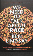 We Need To Talk About Race