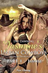 Jasmine's Urban Cowboys: Sensual Awakenings