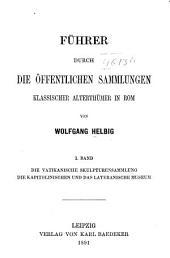 Führer durch die öffentlichen Sammlungen klassischer Alterthümer in Rom: Band 1