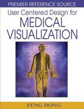 User Centered Design for Medical Visualization