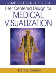 User Centered Design For Medical Visualization Book PDF