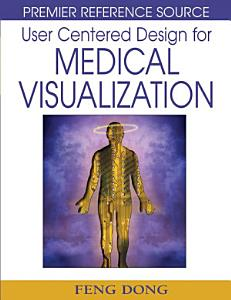 User Centered Design for Medical Visualization Book