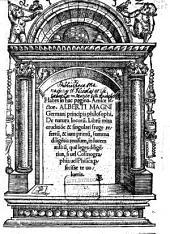 Habes in hac pagina, amice lector. Alberti Magni ... de natura locorum: librum mira eruditione & singulari fruge refertum, & iam primum, summa diligentia revisum ...