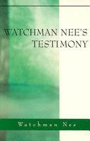 Watchman Nee's Testimony