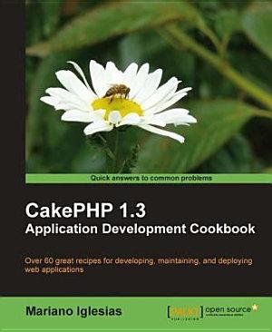 CakePHP 1 3 Application Development Cookbook