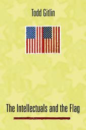 The Intellectuals and the Flag: Reclaiming the American Liberal Tradition