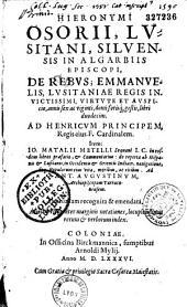 De rebus Emmanuelis Lusitaniae regis invictissimi virtute et auspicio...