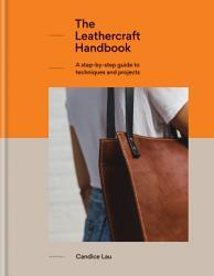 The Leathercraft Handbook Book PDF