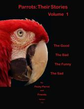 Parrots: Their Stories, Volume 1
