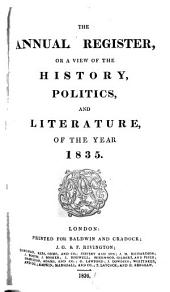 The Annual Register, Or, A View of the History, Politics, and Literature for the Year ...: Volume 77