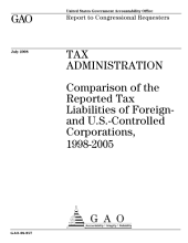 Tax Administration: Comparison of the Report Tax Liabilities of Foreign- and U. S. -Controlled Corporations, 1998-2005