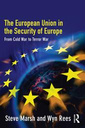 The European Union in the Security of Europe: From Cold War to Terror War