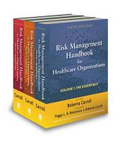 Risk Management Handbook for Health Care Organizations, 3 Volume Set: Edition 6