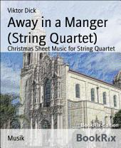 Away in a Manger (String Quartet): Christmas Sheet Music for String Quartet