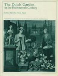 The Dutch Garden In The Seventeenth Century Book PDF