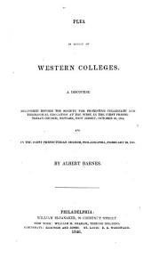 Plea in Behalf of Western Colleges: A Discourse Delivered Before the Society for Promoting Collegiate and Theological Education ... October 29, 1845 ... and ... February 22, 1846