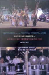 Immigration and the Political Economy of Home: West Indian Brooklyn and American Indian Minneapolis, 1945-1992