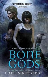 Bone Gods: A Black London Novel
