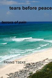 Tears Before Peace: Terrors of Pain