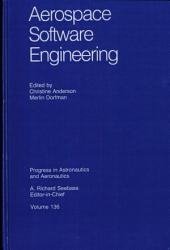 Progress In Astronautics and Aeronautics: Aerospace Software Engineering: A Collection of Concepts
