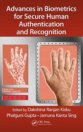 Advances in Biometrics for Secure Human Authentication and Recognition PDF