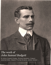 The work of John Samuel Budgett: Balfour student of the University of Cambridge: being a collection of his zoological papers