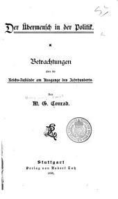 Der Übermensch in der Politik: Betrachtungen über die Reichs-Zustände am Ausgange des Jahrhunderts