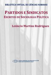 Partidos e sindicatos: escritos de sociologia política