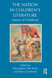 The Nation In Children S Literature Book PDF