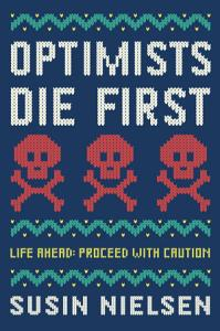 Optimists Die First Book