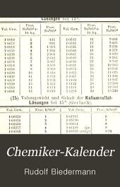 Chemiker-Kalender: ein Hülfsbuch für Chemiker, Physiker, Mineralogen, Industrielle, Pharmaceuten, Hüttenmänner u. s. w