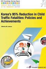 Korea's 95% Reduction in Child Traffic Fatalities: Policies and Achievements