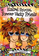 Kindred Spirits  Forever Wacky Friends