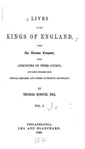 Lives of the Kings of England, from the Norman Conquest
