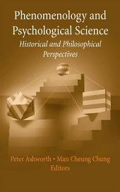 Phenomenology and Psychological Science: Historical and Philosophical Perspectives